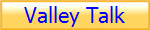 Valley Talk